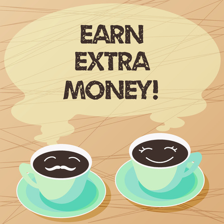 Writing note showing Earn Extra Money. Business photo showcasing improve your skills work extra hours or second job Sets of Cup Saucer for His and Hers Coffee Face icon with Blank Steam Foto de archivo
