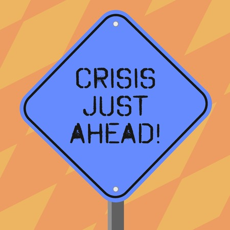 Text sign showing Crisis Just Ahead. Conceptual photo time of intense difficulty or danger coming soon Blank Diamond Shape Color Road Warning Signage with One Leg Stand photo