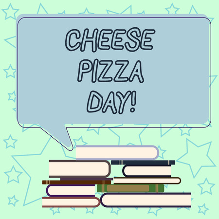 Handwriting text writing Cheese Pizza Day. Concept meaning date started Greeks covered bread with oils herb and cheese Uneven Pile of Hardbound Books and Blank Rectangular Color Speech Bubble