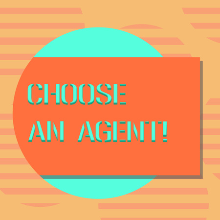 Word writing text Choose An Agent. Business concept for Choose someone who chooses decisions on behalf of you Blank Rectangular Color Shape with Shadow Coming Out from a Circle photo 版權商用圖片