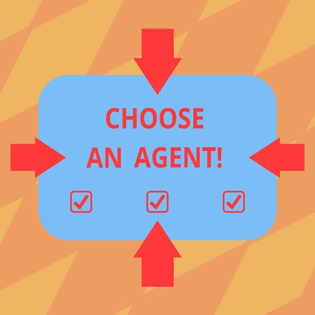 Text sign showing Choose An Agent. Conceptual photo Choose someone who chooses decisions on behalf of you Arrows on Four Sides of Blank Rectangular Shape Pointing Inward photo