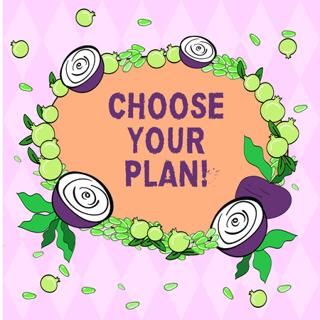 Writing note showing Choose Your Plan. Business photo showcasing encourage demonstrating to decide certain course of actions Floral Wreath made of Tiny Seeds Small Glossy Pomegranate and Cut Beet