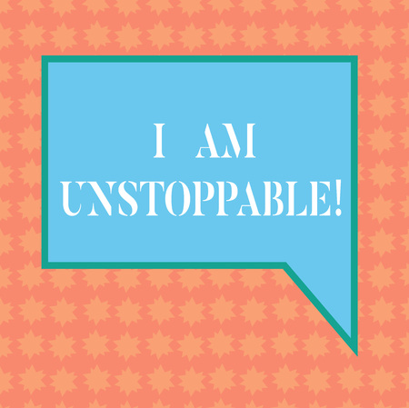 Writing note showing I Am Unstoppable. Business photo showcasing incapable of being stopped or destroyed encouraging speech Blank Rectangular Color Speech Bubble with Border photo Right Hand