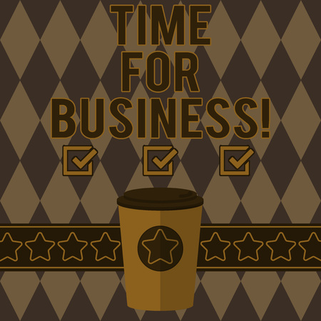 Handwriting text writing Time For Business. Concept meaning minutes that must be allowed for completion of operation 3D Coffee To Go Cup with Lid Cover and Stars on Strip Blank Text Space