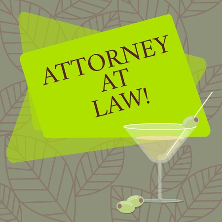 Word writing text Attorney At Law. Business concept for legal practitioner who deals with most of legal matters Filled Cocktail Wine Glass with Olive on the Rim Blank Color Text Space
