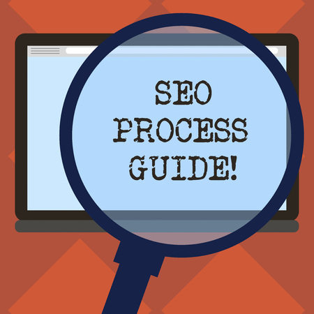 Handwriting text Seo Process Guide. Concept meaning set actions improve online visibility website in engines Magnifying Glass Enlarging Tablet Blank Color Screen photo text Space