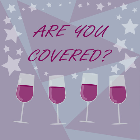 Handwriting text writing Are You Covered. Concept meaning Asking about how medications are covered by your plan Filled Cocktail Wine Glasses with Scattered Stars as Confetti Stemware