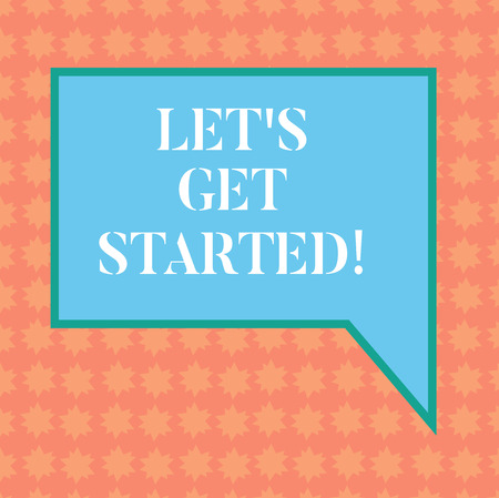 Writing note showing Let S Get Started. Business photo showcasing asking demonstrating to begin doing something or execute plan Blank Rectangular Color Speech Bubble with Border photo Right Hand Standard-Bild