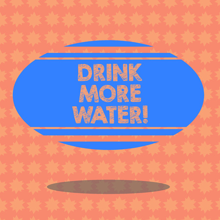 Writing note showing Drink More Water. Business photo showcasing increase amount of drinking water required varies everyday Blank Color Oval Shape with Horizontal Stripe Floating and Shadow
