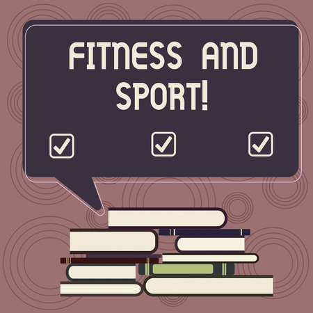 Writing note showing Fitness And Sport. Business photo showcasing condition of being physically fit and healthy in good way Uneven Pile of Hardbound Books and Rectangular Speech Bubble Imagens