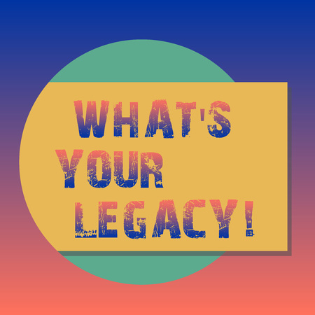 Handwriting text What S Your Legacy. Concept meaning gift that handed or conveyed from one demonstrating to another Blank Rectangular Color Shape with Shadow Coming Out from a Circle photo 版權商用圖片