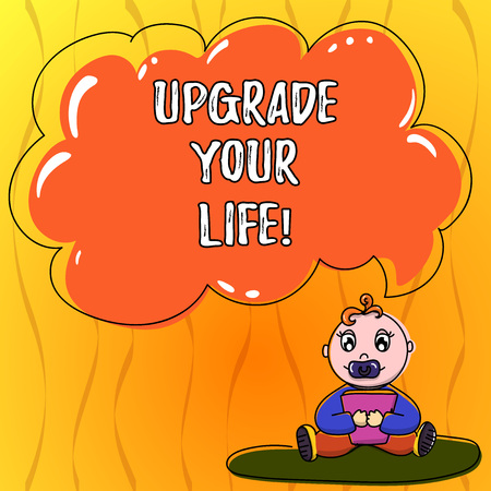 Text sign showing Upgrade Your Life. Conceptual photo improve your way of living Getting wealthier and happier Baby Sitting on Rug with Pacifier Book and Blank Color Cloud Speech Bubble