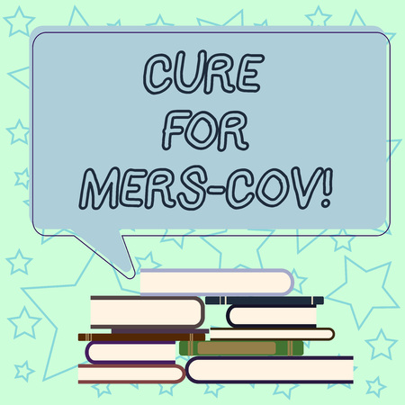 Handwriting text writing Cure For Mers Cov. Concept meaning viral respiratory illness that first reported Saudi Arabia Uneven Pile of Hardbound Books and Blank Rectangular Color Speech Bubble