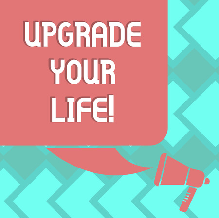 Text sign showing Upgrade Your Life. Conceptual photo improve your way of living Getting wealthier and happier Color Silhouette of Blank Square Speech Bubble and Megaphone photo
