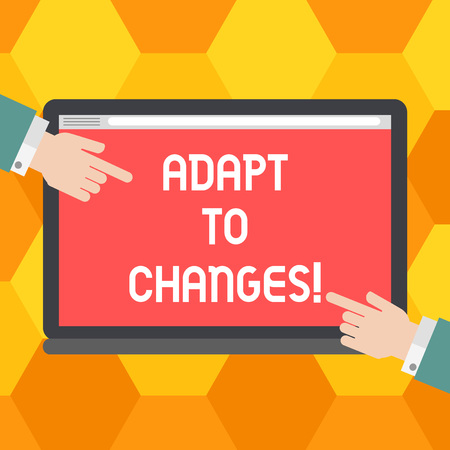 Handwriting text Adapt To Changes. Concept meaning change your ideas or behaviour to deal with it successfully Hu analysis Hands from Both Sides Pointing on a Blank Color Tablet Screen