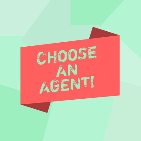 Conceptual hand writing showing Choose An Agent. Business photo text Choose someone who chooses decisions on behalf of you Blank Color Folded Banner Strip Flat Style Announcement Poster