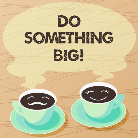 Writing note showing Do Something Big. Business photo showcasing achieving a such position which is beyond expectations Sets of Cup Saucer for His and Hers Coffee Face icon with Blank Steam 写真素材