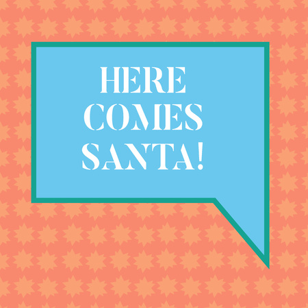 Writing note showing Here Comes Santa. Business photo showcasing Christmas song written and performed by Gene Autry Blank Rectangular Color Speech Bubble with Border photo Right Hand