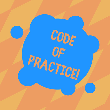 Text sign showing Code Of Practice. Conceptual photo written rules explains how showing working particular job Blank Deformed Color Round Shape with Small Circles Abstract photo