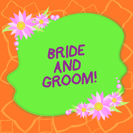 Word writing text Bride And Groom. Business concept for Man and woanalysis who are about to get married Main couple Blank Uneven Color Shape with Flowers Border for Cards Invitation Ads