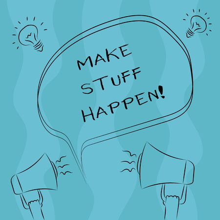Conceptual hand writing showing Make Stuff Happen. Business photo showcasing if you want something have to make efforts and achieve it Freehand Outline Sketch of Speech Bubble Megaphone Idea Icon Imagens