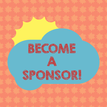 Writing note showing Become A Sponsor. Business photo showcasing paying some or all of the expenses connected with it Sun Hiding Behind Blank Fluffy Color Cloud for Poster Ads Stockfoto