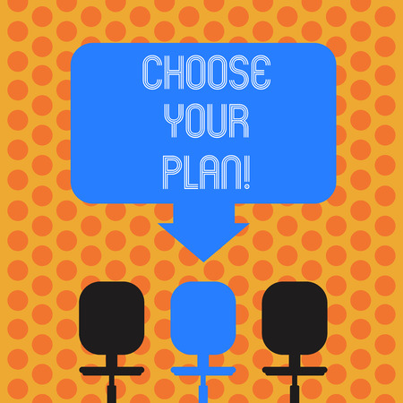 Writing note showing Choose Your Plan. Business photo showcasing encourage demonstrating to decide certain course of actions Space Color Arrow Pointing to One of the Three Swivel Chairs