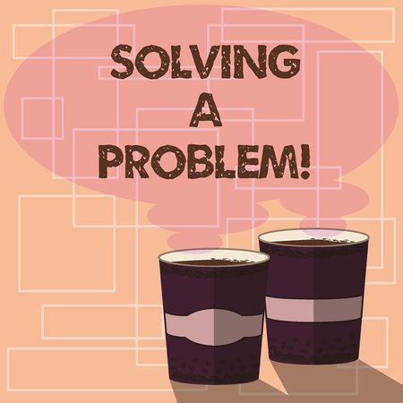 Word writing text Solving A Problem. Business concept for include mathematical or systematic operation find solution Two To Go Cup with Beverage and Steam icon Blank Speech Bubble photo