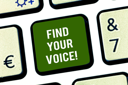 Writing note showing Find Your Voice. Business photo showcasing Being able to express oneself as a writer to speak Keyboard key Intention to create computer message pressing keypad idea