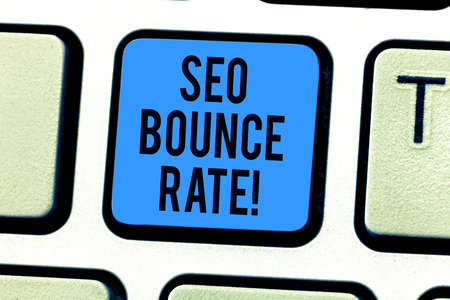 Conceptual hand writing showing Seo Bounce Rate. Business photo text Search engine optimization visitors navigate off the site Keyboard key Intention to create computer message idea