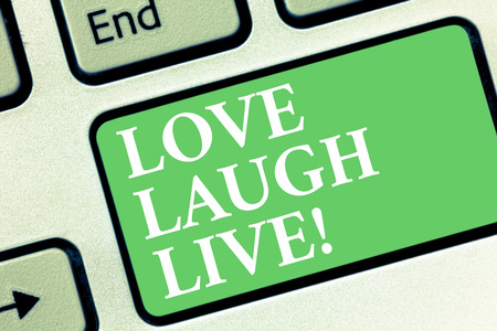 Conceptual hand writing showing Love Laugh Live. Business photo showcasing Be inspired positive enjoy your days laughing good humor Keyboard key Intention to create computer message idea Stok Fotoğraf - 116990312