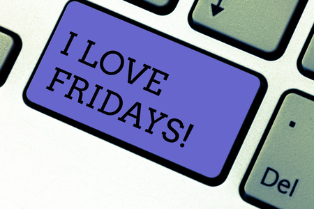 Conceptual hand writing showing I Love Fridays. Business photo showcasing Affection for the start of the weekend enjoy days off Keyboard key Intention to create computer message idea