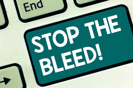 Handwriting text writing Stop The Bleed. Concept meaning Medical treatment for stopping the blood running from injury Keyboard key Intention to create computer message pressing keypad idea Imagens