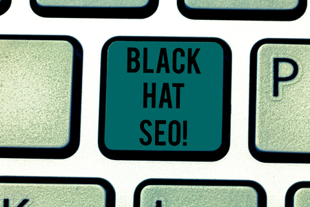 Conceptual hand writing showing Black Hat Seo. Business photo text Search Engine Optimization using techniques to cheat browsers Keyboard key Intention to create computer message idea