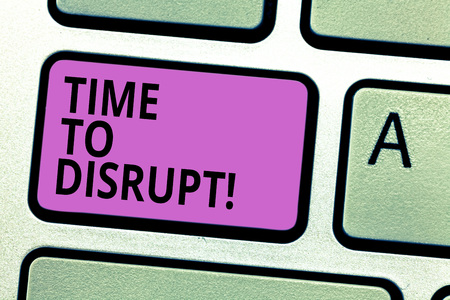 Writing note showing Time To Disrupt. Business photo showcasing Moment of disruption innovation required right now Keyboard key Intention to create computer message pressing keypad idea