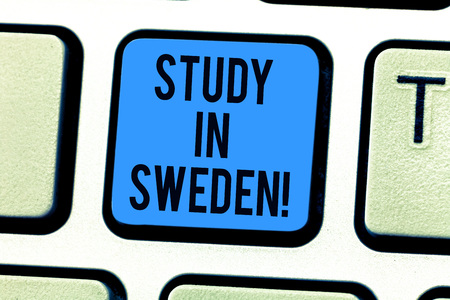Conceptual hand writing showing Study In Sweden. Business photo text Travel to European country for educational purposes Keyboard key Intention to create computer message idea 写真素材