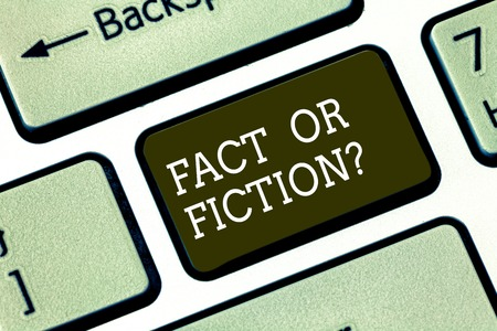 Word writing text Fact Or Fiction. Business concept for Is it true or is false doubt if something is real authentic Keyboard key Intention to create computer message pressing keypad idea Banque d'images - 116992090