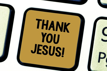 Word writing text Thank You Jesus. Business concept for Being grateful for what the Lord has given you Religious Keyboard key Intention to create computer message pressing keypad idea