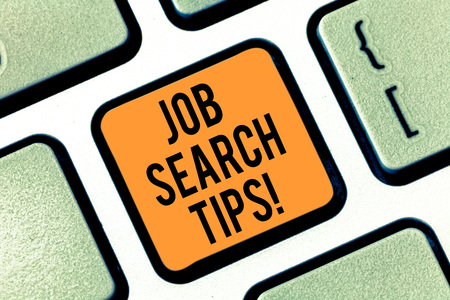 Text sign showing Job Search Tips. Conceptual photo Recommendations to make a good resume to obtain a position Keyboard key Intention to create computer message pressing keypad idea