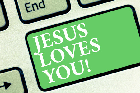 Conceptual hand writing showing Jesus Loves You. Business photo showcasing Believe in the Lord To have faith religious demonstrating Keyboard key Intention to create computer message idea