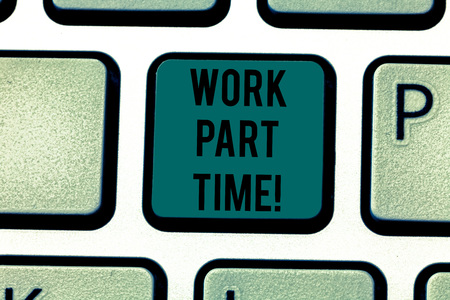 Conceptual hand writing showing Work Part Time. Business photo text A job that is not peranalysisent but able to perform well Keyboard key Intention to create computer message idea