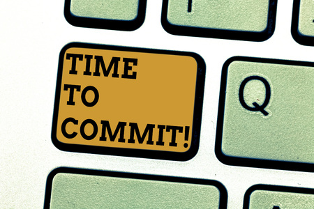 Text sign showing Time To Commit. Conceptual photo Engagement or obligation that restricts freedom of action Keyboard key Intention to create computer message pressing keypad idea