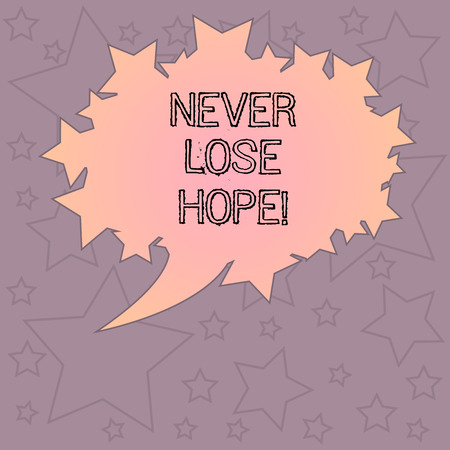 Handwriting text writing Never Lose Hope. Concept meaning Be positive optimistic have motivation to keep going Blank Oval Color Speech Bubble with Stars as Outline photo Text Space Stock Photo