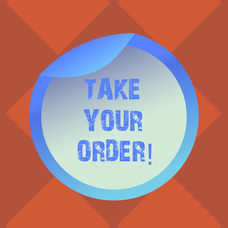 Handwriting text writing Take Your Order. Concept meaning Service in a restaurant caf or any other food place Bottle Packaging Blank Lid Carton Container Easy to Open Foil Seal Cover