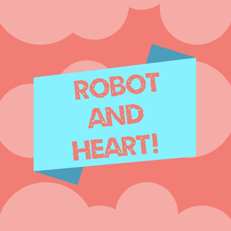 Writing note showing Robot And Heart. Business photo showcasing Sensitivity and care behind the machine technology Blank Color Folded Banner Strip Flat Style Announcement Poster