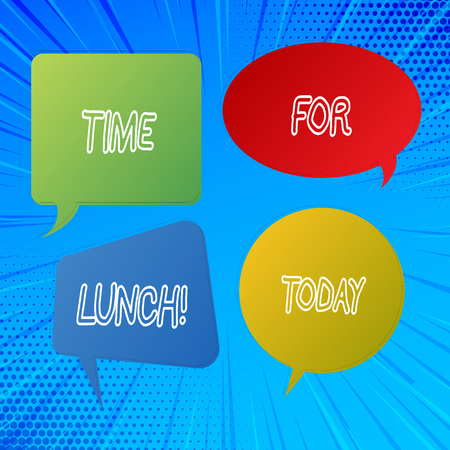 Writing note showing Time For Lunch. Business photo showcasing Moment to have a meal Break from work Relax eat drink rest