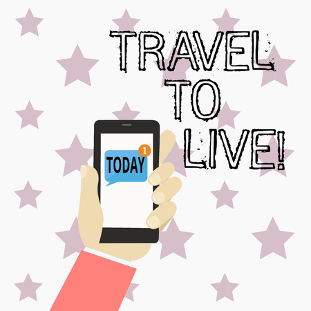 Handwriting text writing Travel To Live. Concept meaning Get knowledge and exciting adventures by going on trips