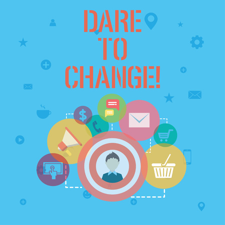 Word writing text Dare To Change. Business concept for Do not be afraid to make changes for good Innovation Stok Fotoğraf - 117044711