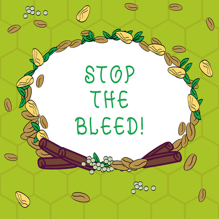Handwriting text Stop The Bleed. Concept meaning Medical treatment for stopping the blood running from injury Wreath Made of Different Color Seeds Leaves and Rolled Cinnamon photo