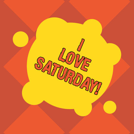Handwriting text writing I Love Saturday. Concept meaning To have affection for the weekend happy excited relax Blank Deformed Color Round Shape with Small Circles Abstract photo Imagens